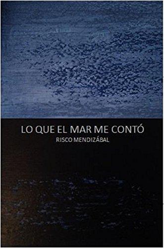 Lo que el mar me contó por Risco Mendizábal