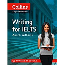 Writing for IELTS (Collins English for Exams): IELTS 5-6+ (B1+) (Collins English for IELTS)