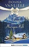 Die Engel von Morgan Hill: Eine Geschichte voller Hoffnung von Donna VanLiere