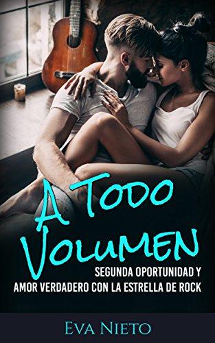 A Todo Volumen: Segunda Oportunidad y Amor Verdadero con la ...
