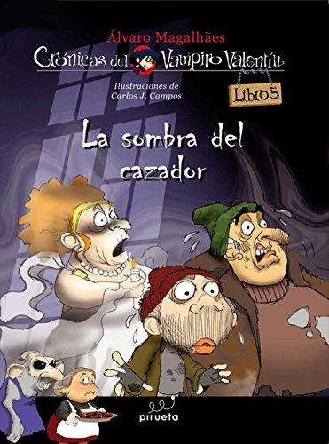 La sombra del cazador (Crónicas del Vampiro Valentín) por Álvaro Magalhaes