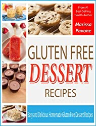 Gluten Free Dessert Recipes: Easy and Delicious Homemade Gluten Free Dessert Recipes (English Edition)