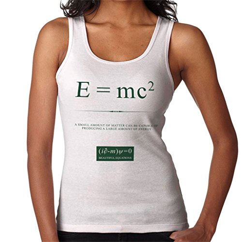 Beautiful Equations Small Amount Of Matter A Large Amount Of Energy Green Text Women's Vest White