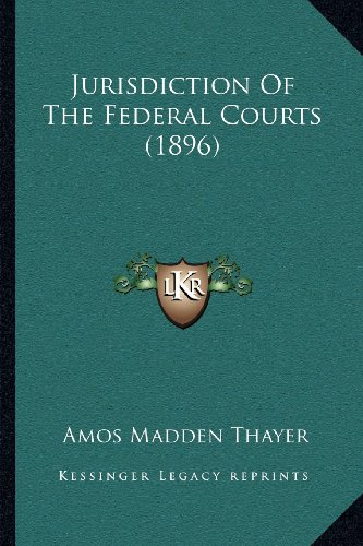 Jurisdiction of the Federal Courts (1896)