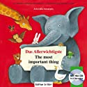 Das Allerwichtigste /The Most Important Thing: Ein deutsch-englisches Kinderbuch /A German-English children's book
