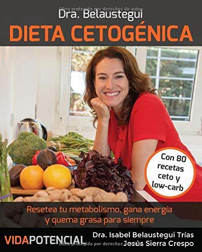 Dieta Cetogénica: Resetea tu metabolismo, gana energía y quema grasa