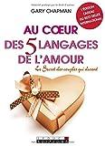 au coeur des 5 langages de l amour le secret des couples qui durent l ?dition cadeau