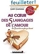 Au coeur des 5 langages de l'amour : Le secret des couples qui durent (L'édition cadeau)