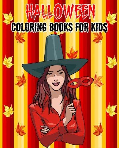 Halloween Coloring Books For Kids: Happy Halloween 2017