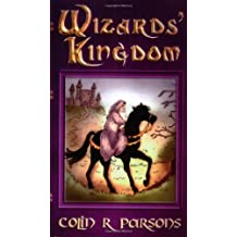 Wizards' Kingdom: Written by Colin R. Parsons, 2005 Edition, Publisher: New Generation Publishing [Paperback]