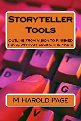 Storyteller Tools: Outline from vision to finished novel without losing the magic