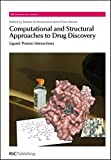 Computational and Structural Approaches to Drug Discovery: Ligand-Protein Interactions (Rsc Biomolecular Sciences)