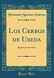 Los Cerros de Ubeda: Juguete en un Acto (Classic Reprint)