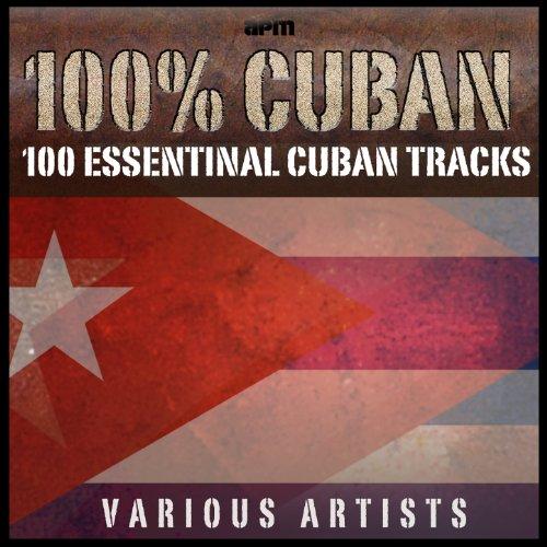 100% Cuban - 100 Essential Cub...