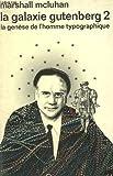 La galaxie gutenberg n°2 : la genese de l'homme typographique. collection : idees n° 373