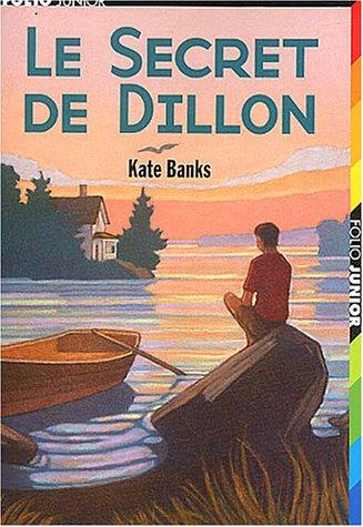 Le Secret de Dillon par Kate Banks