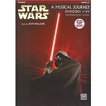 Star Wars: A Musical Journey, Episodes I - VI - Trumpet. Für Trompete