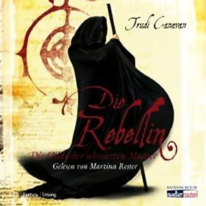 Die Rebellin: Die Gilde der schwarzen Magier 1