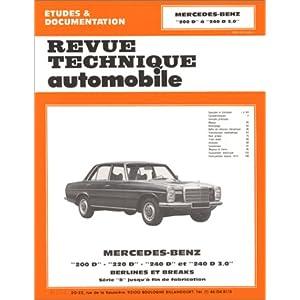 Revue technique automobile : Mercedes Benz – 200D, 220D, 240D et 240D 3.0 – Berlines et breaks