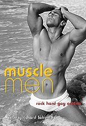 Muscle Men: Rock Hard Gay Erotica