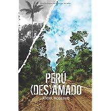 Perú (des)amado: Miedo y alegría en el país de Arguedas
