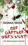 Der Gärtner war's nicht!: Die K&K-Schwestern ermitteln (insel taschenbuch, Band 4565)