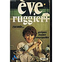 Eve Ruggieri raconte : Tome 1, Quelques femmes remarquables