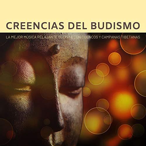 Creencias del Budismo - La Mejor Música Relajante Budista con Cuencos y Campanas Tibetanas