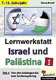 Lernwerkstatt Israel und Palästina 1: Teil 1: Von den Anfängen bis zum Sechstagekrieg - Georg Brandt