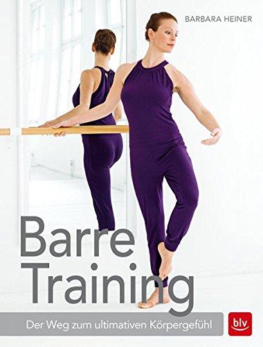 Barre-Training: Der Weg zum ultimativen Körpergefühl