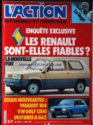 ACTION AUTOMOBILE ET TOURISTIQUE (L') [No 230] du 01/01/1980 - LES RENAULT SONT-ELLES FIABLES LA NOUVELLE FIAT ESSAIS NOUVEAUTES PEUGEOT 104 VW GOLF 1300 VOITURES A GAZ LE TOGO