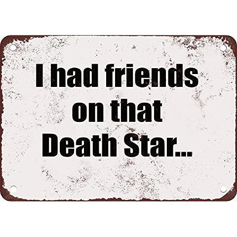 Ho avuto amici su che morte star. Divertente metallo Tin Sign 20,3x 30,5cm