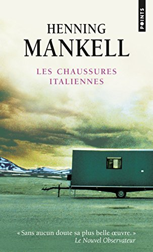 Les Chaussures Italiennes: Written by Henning Mankell, 2011 Edition, Publisher: Points [Mass Market Paperback]