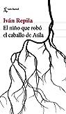 El niño que robó el caballo de Atila par Repila