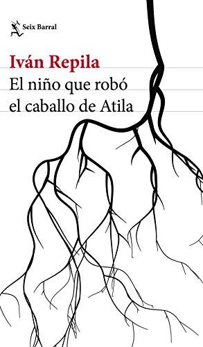 El niño que robó el caballo de Atila (Volumen independiente nº 1) por Iván Repila