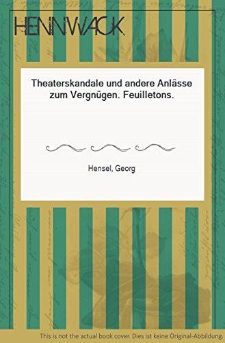 Theaterskandale und andere Anlässe zum Vergnügen