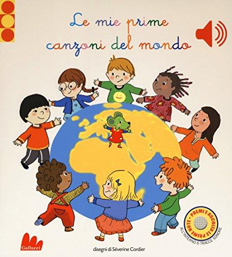 Le mie prime canzoni del mondo. Libro sonoro. Ediz. a colori por Séverine Cordier