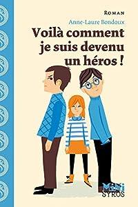 """Afficher """"Voilà comment je suis devenu un héros !"""""""