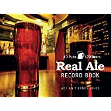 Real Ale Record Book: 40 Pubs, 170 Beers