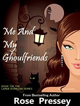 Me and My Ghoulfriends: A Psychic Cozy Mystery (Larue Donavan Book 1) (English Edition) par [Pressey, Rose]