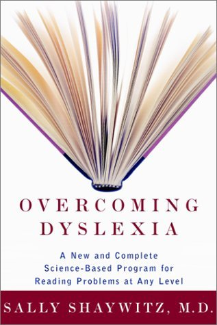 Overcoming Dyslexia: A New and Complete Science-Based Program for Reading Problems at Any Level by Sally Shaywitz (2003-04-01)