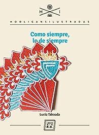 Como siempre, lo de siempre par  Lucía Taboada Vázquez