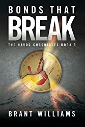 Bonds That Break (The Havoc Chronicles) (Volume 3) by Brant Williams (2014-12-11)