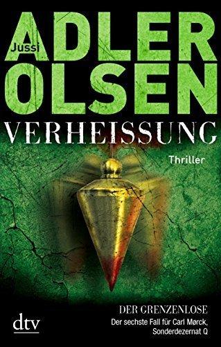 Verheißung Der Grenzenlose: Der sechste Fall für Carl Mørck, Sonderdezernat Q Thriller by Jussi Adler-Olsen (2015-03-16)