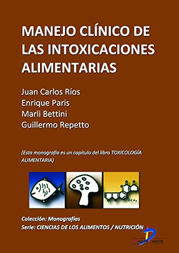 Manejo clínico de las intoxicaciones alimentarias (Este capitulo pertenece al libro Toxicología alimentaria)  de