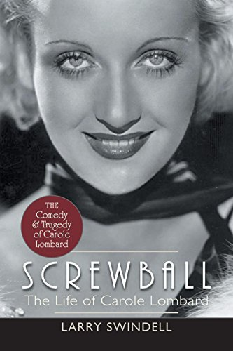 Screwball: The Life of Carole Lombard por Larry Swindell
