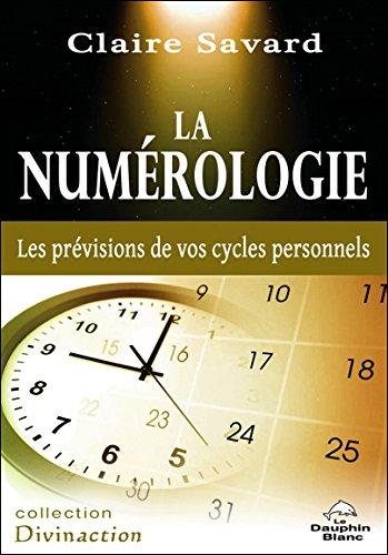 La numrologie - Les prvisions de vos cycles personnels