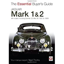 Jaguar Mk I and II: 1955-1967 (The Essential Buyer's Guide) by Nigel Thorley (2011-10-01)