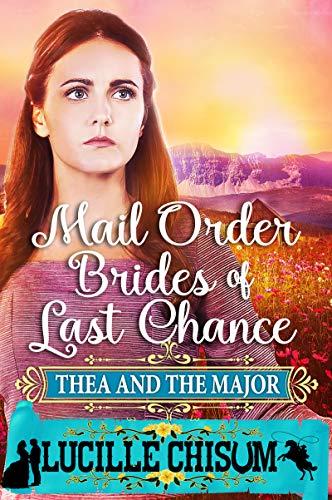 Descargar Libros Ebook The Mail Order Brides of Last Chance: Thea and the Major De PDF A Epub