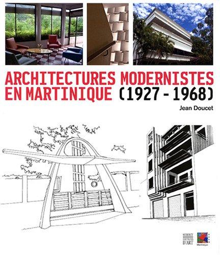 Architectures modernistes en Martinique (1927-1968)